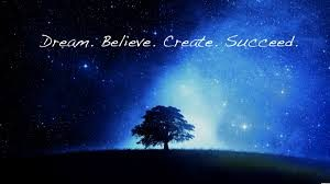 dream believe create succeed