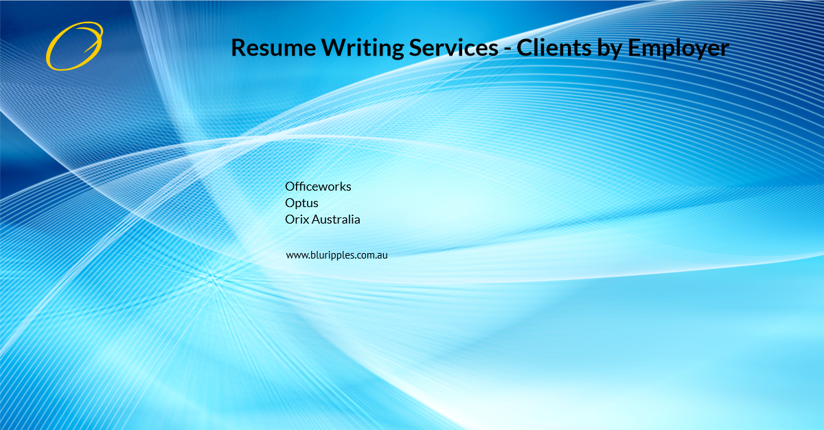 Resume Writing Services - Clients By Employer - O- Blu Ripples - Jan 2020