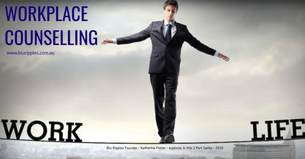 Blu Ripples Workplace Counselling - What is work life balance?